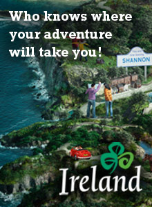 Tourism Ireland.  www.discoverireland.com.  Who knows where the adventure will take you!  Ireland.