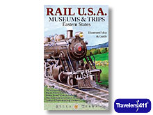 Click here to visit the Travelers411 Directory for Rail USA Museums and Trips: Eastern States