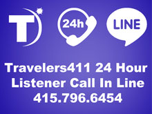 Click here to visit the Travelers411 Directory for Travelers411 Listener Call In Line