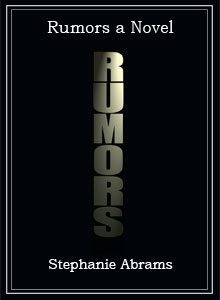 Rumors a Novel by Stephanie Abrams.  Front Cover Illustration.