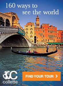 160 ways to see the world.  Collette.  Find your tour.  Click here to visit www.gocollette.com.