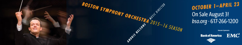 Boston Symphony Orchestra October 1, 2015 - April 23 2016 Season.  Andris Nelsons Music Director.  Click here to visit www.bso.org