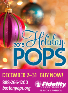 2015 Holiday Pops.  December 2-31, 2015.  Buy Now!  Click here to isit www.bostonpops.org