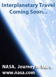 NASA.  Journey to Mars.  Find out about travel between the planets in our solar system.  Click here to visit www.nasa.gov