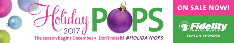 2017 Holiday Pops Ticks on sale now!  The season begins December 5 - December 31, 2017.  Don't miss it!  Click here to visit www.bostonpops.org