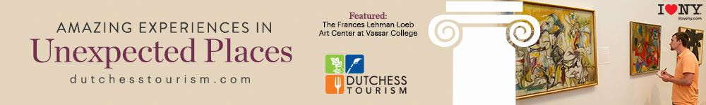 Amazing Experiences in Unexpected Places.  Featured: The Frances Lehman Loeb Art Center at Vassar College.  I Love NY.  Click to Visit Dutchess Tourism online at www.dutchesstourism.com