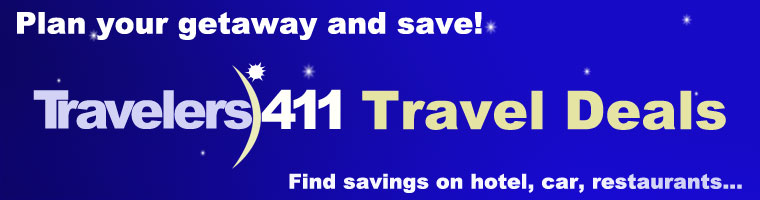 Click here for Travelers411 Travel Deals for cars, hotels, restaurants and bars, books, products, accessories and more.